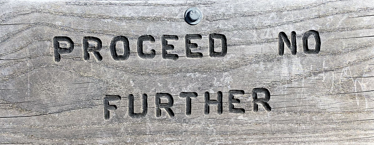 Proceed No Further Wooden Sign